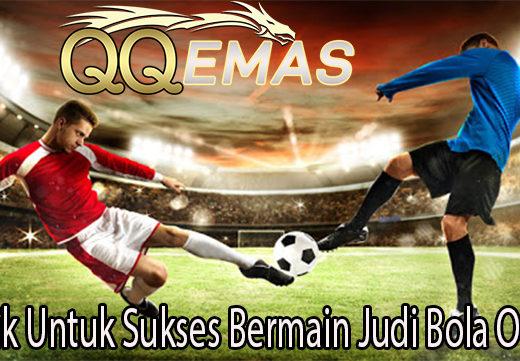 Taktik Untuk Sukses Bermain Judi Bola Online