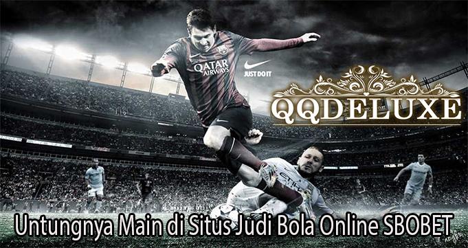 Untungnya Main di Situs Judi Bola Online SBOBET